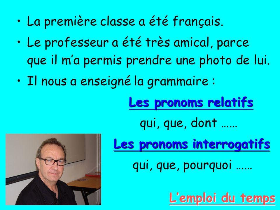 La première classe a été français. Le professeur a été très amical, parce que il ma permis prendre une photo de lui. Il nous a enseigné la grammaire :