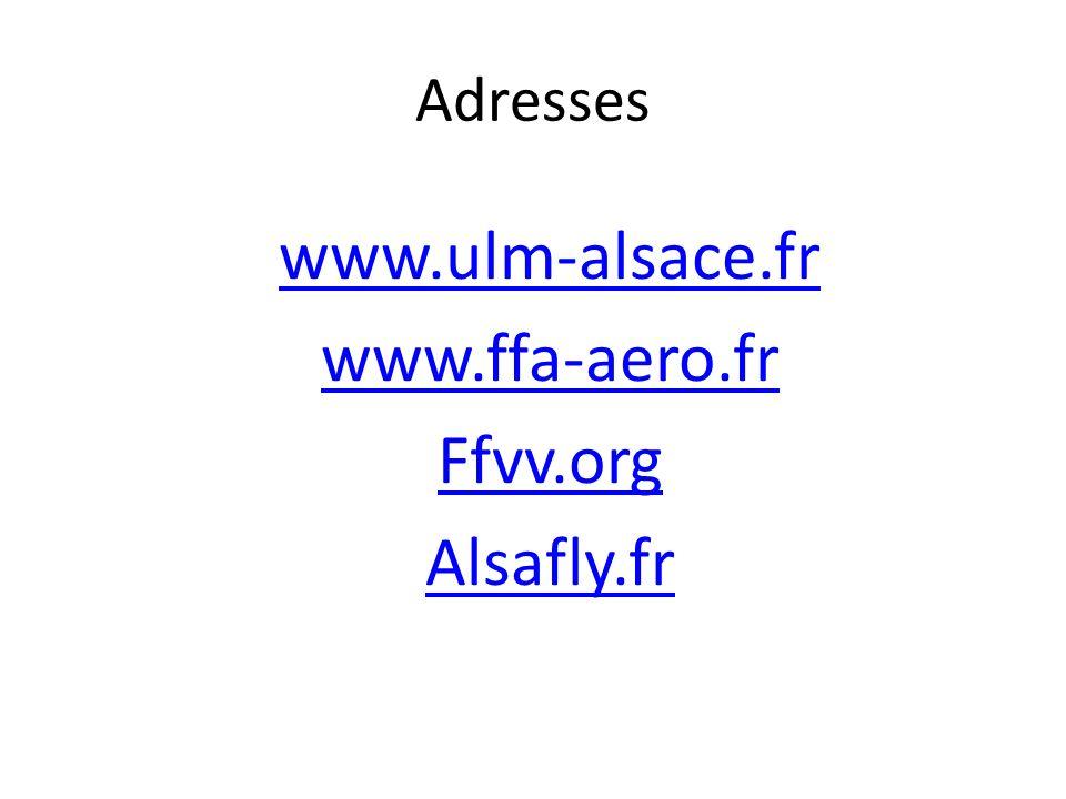Adresses www.ulm-alsace.fr www.ffa-aero.fr Ffvv.org Alsafly.fr