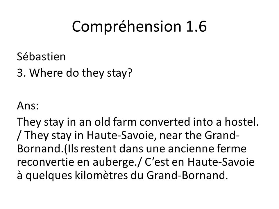 Compréhension 1.6 Sébastien 3. Where do they stay.