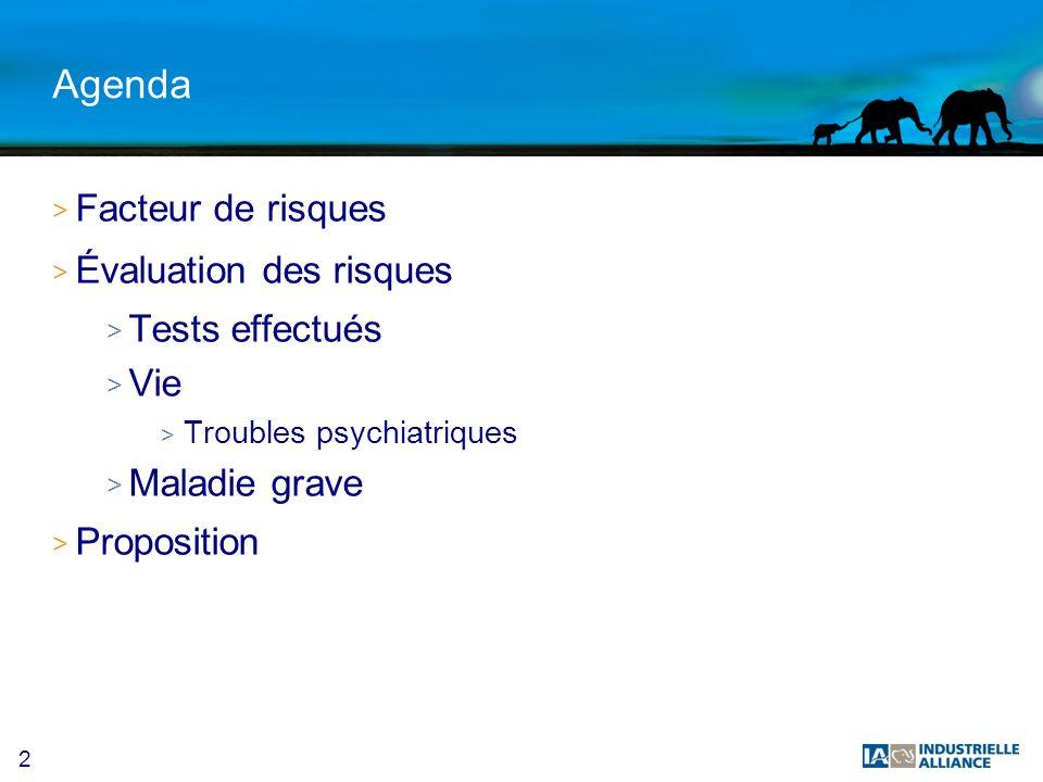 2 Agenda > Facteur de risques > Évaluation des risques > Tests effectués > Vie > Troubles psychiatriques > Maladie grave > Proposition