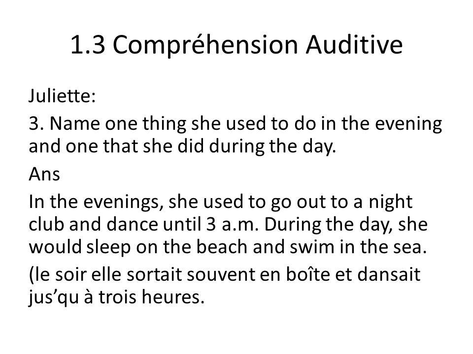 1.3 Compréhension Auditive Juliette: 3.
