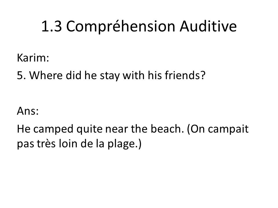 1.3 Compréhension Auditive Karim: 6.What was his plans for the Summer.