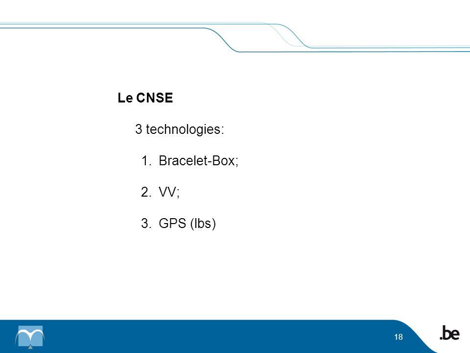 18 Le CNSE 3 technologies: 1.Bracelet-Box; 2.VV; 3.GPS (lbs)