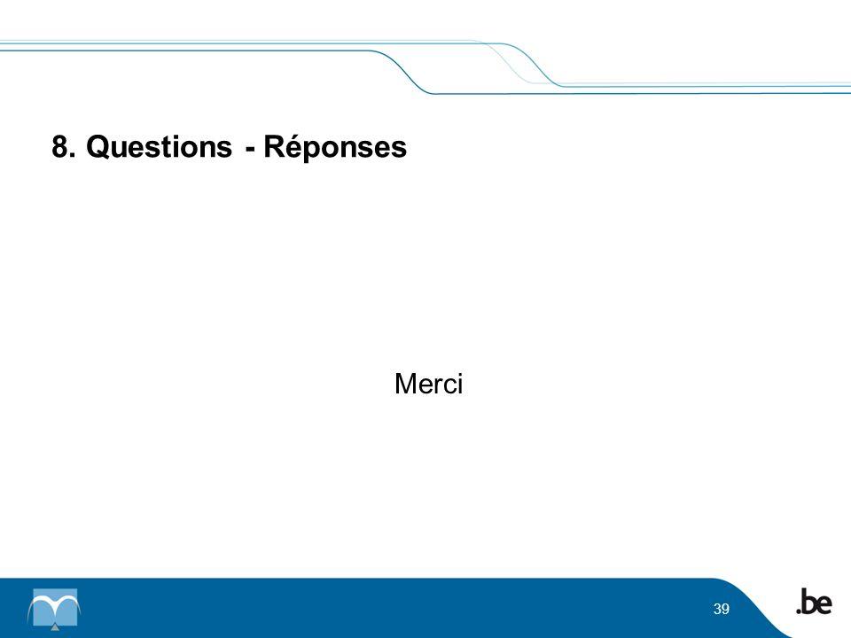 8. Questions - Réponses Merci 39