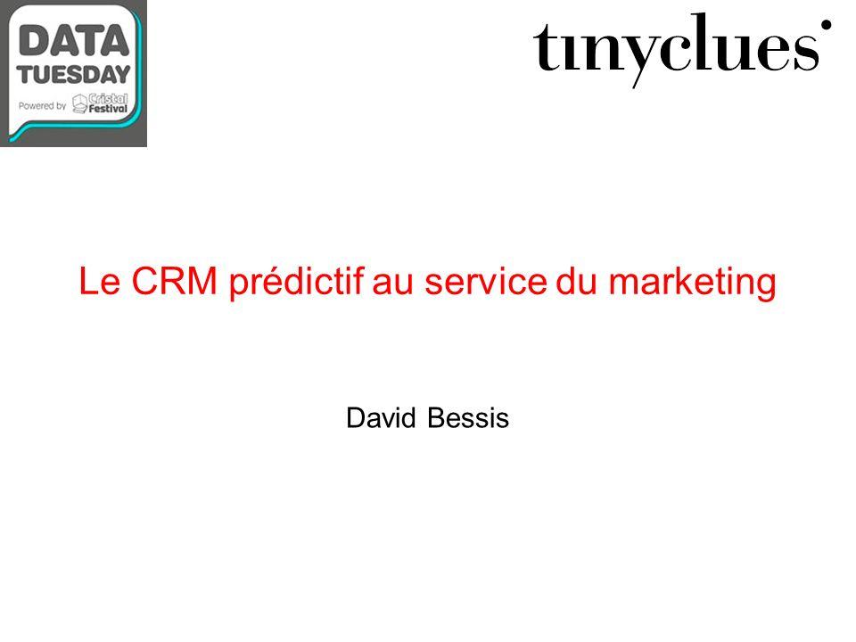 Le CRM prédictif au service du marketing David Bessis