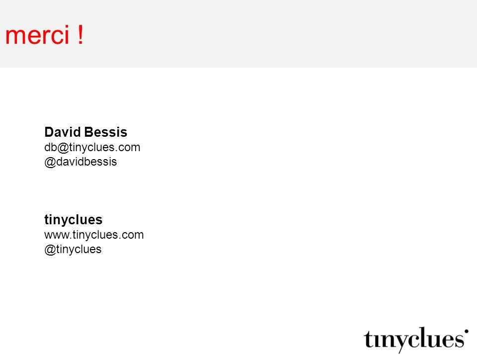 merci ! David Bessis db@tinyclues.com @davidbessis tinyclues www.tinyclues.com @tinyclues