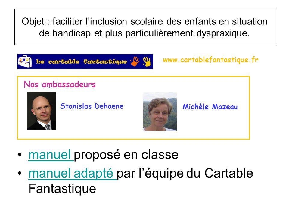 Objet : faciliter linclusion scolaire des enfants en situation de handicap et plus particulièrement dyspraxique. Nos ambassadeurs Stanislas Dehaene Mi