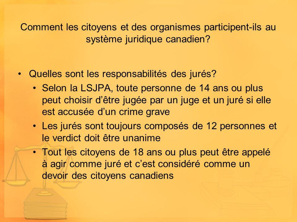 Comment les citoyens et des organismes participent-ils au système juridique canadien? Quelles sont les responsabilités des jurés? Selon la LSJPA, tout