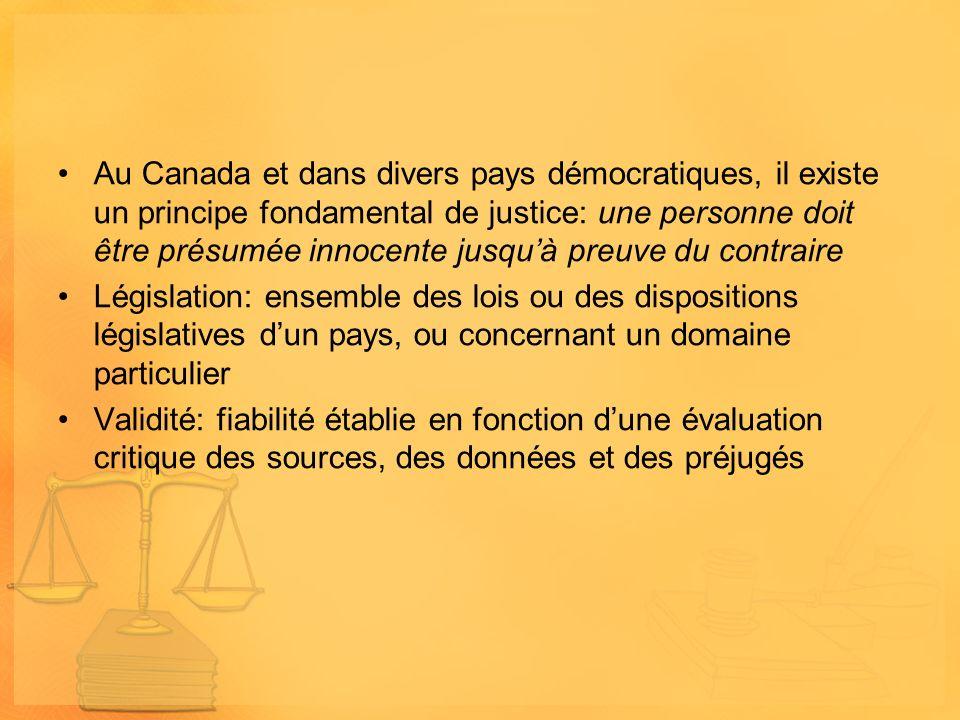 Au Canada et dans divers pays démocratiques, il existe un principe fondamental de justice: une personne doit être présumée innocente jusquà preuve du