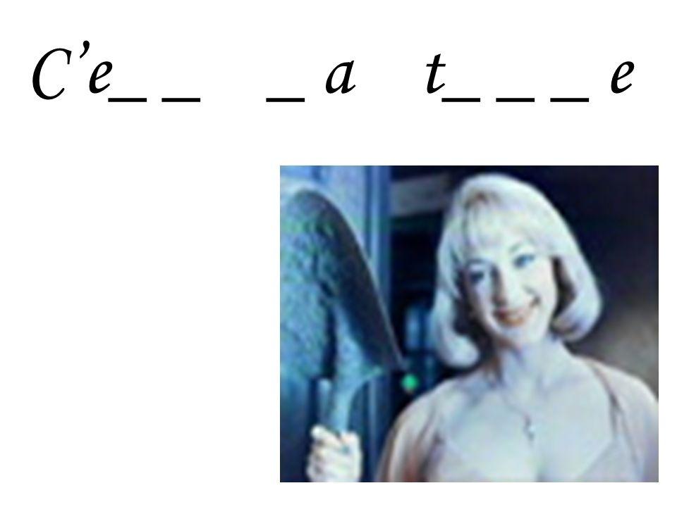 Ce_ _ _ a t_ _ _ e