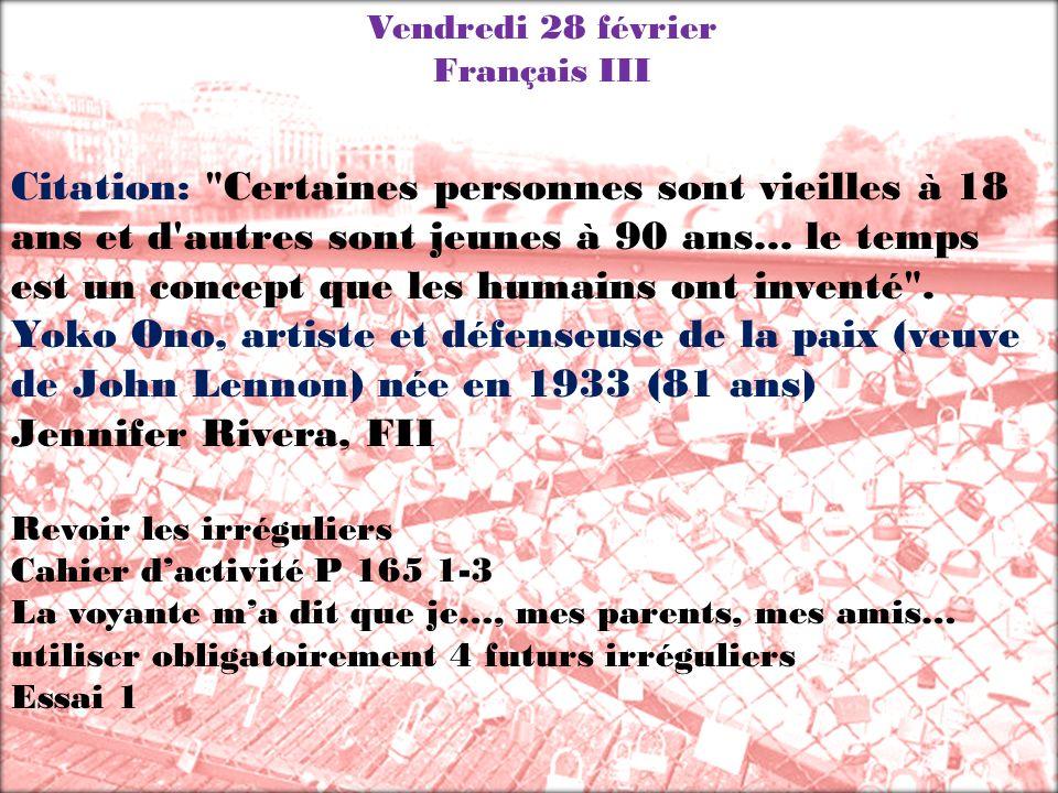 Vendredi 28 février Français III Citation: