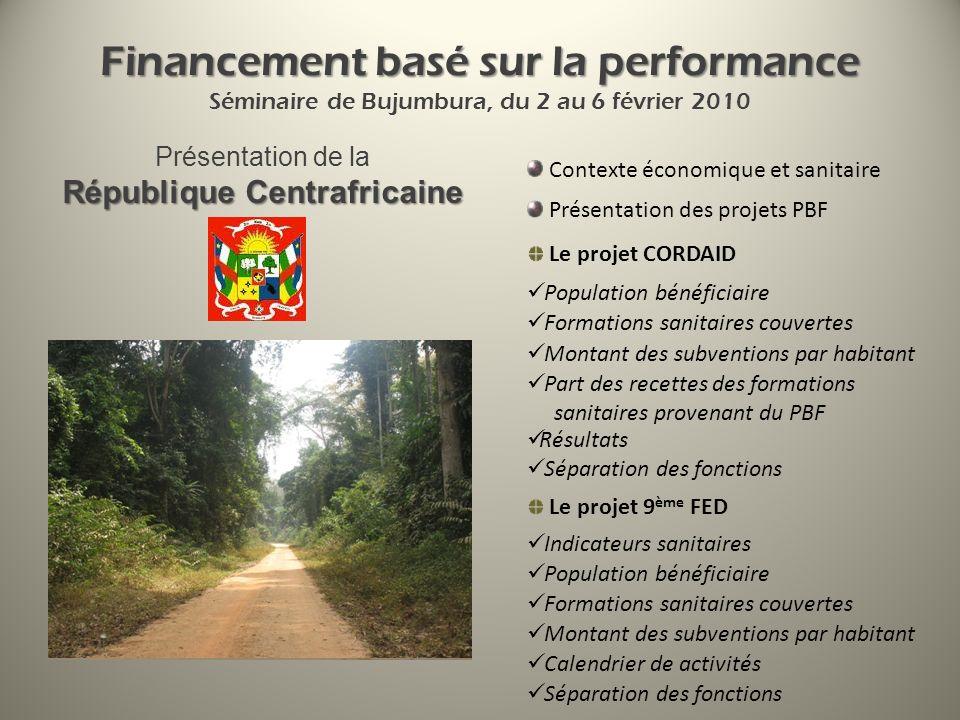 Financement basé sur la performance Financement basé sur la performance Séminaire de Bujumbura, du 2 au 6 février 2010 Contexte économique et sanitair