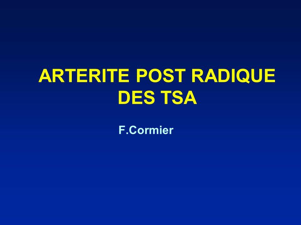 ARTERITE POST RADIQUE DES TSA F.Cormier