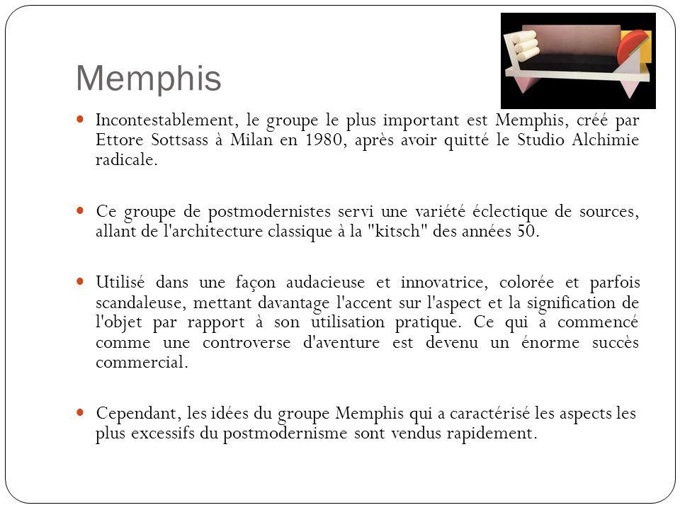 Memphis Incontestablement, le groupe le plus important est Memphis, créé par Ettore Sottsass à Milan en 1980, après avoir quitté le Studio Alchimie ra