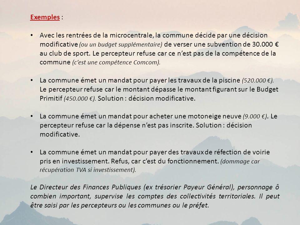 Exemples : Avec les rentrées de la microcentrale, la commune décide par une décision modificative (ou un budget supplémentaire) de verser une subvention de 30.000 au club de sport.
