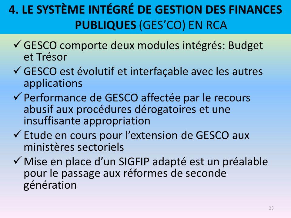 4. LE SYSTÈME INTÉGRÉ DE GESTION DES FINANCES PUBLIQUES (GESCO) EN RCA GESCO comporte deux modules intégrés: Budget et Trésor GESCO est évolutif et in