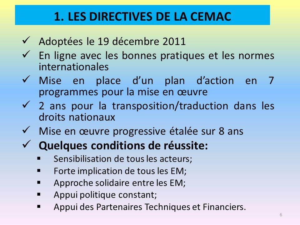 1. LES DIRECTIVES DE LA CEMAC Adoptées le 19 décembre 2011 En ligne avec les bonnes pratiques et les normes internationales Mise en place dun plan dac