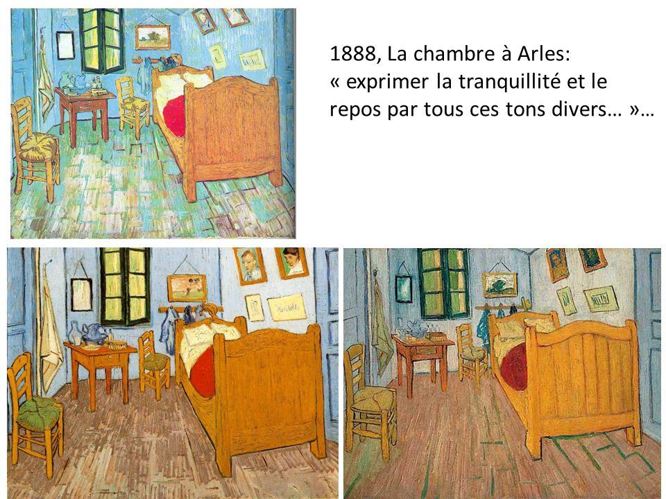 1888, La chambre à Arles: « exprimer la tranquillité et le repos par tous ces tons divers… » …