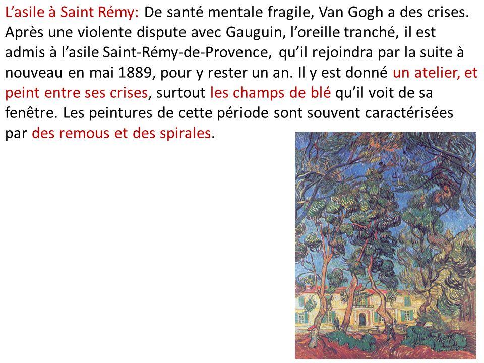 Lasile à Saint Rémy: De santé mentale fragile, Van Gogh a des crises. Après une violente dispute avec Gauguin, loreille tranché, il est admis à lasile