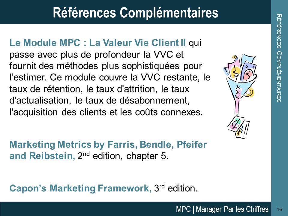 Le Module MPC : La Valeur Vie Client II qui passe avec plus de profondeur la VVC et fournit des méthodes plus sophistiquées pour lestimer. Ce module c