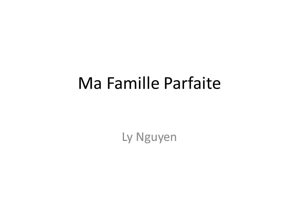 Ma Famille Parfaite Ly Nguyen