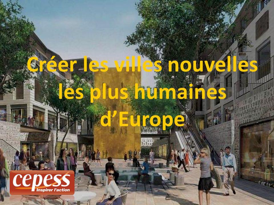 Créer les villes nouvelles les plus humaines dEurope