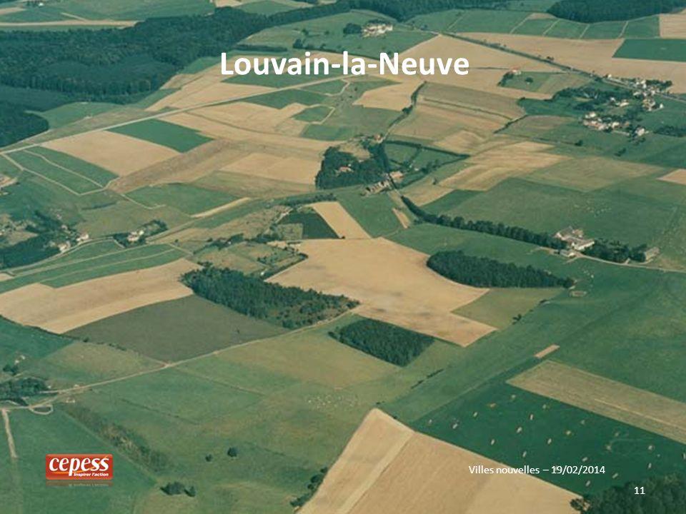 11 Villes nouvelles – 19/02/2014 Louvain-la-Neuve