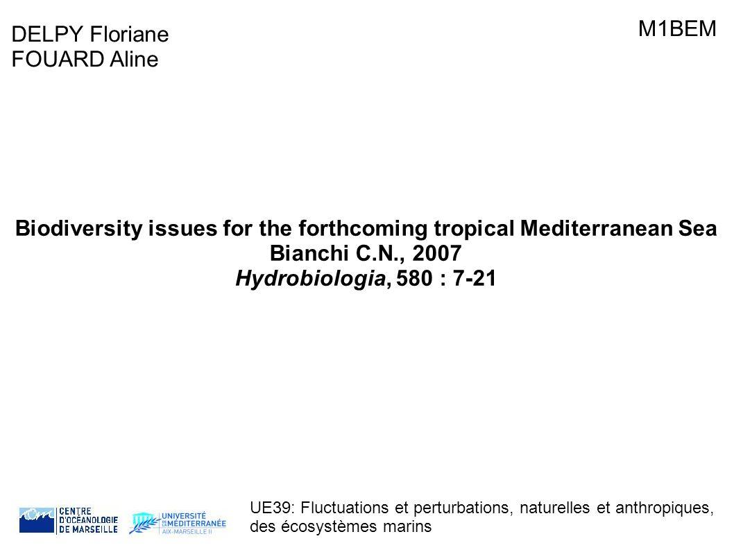 DELPY Floriane FOUARD Aline M1BEM UE39: Fluctuations et perturbations, naturelles et anthropiques, des écosystèmes marins Biodiversity issues for the