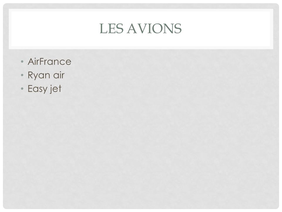 LES AVIONS AirFrance Ryan air Easy jet