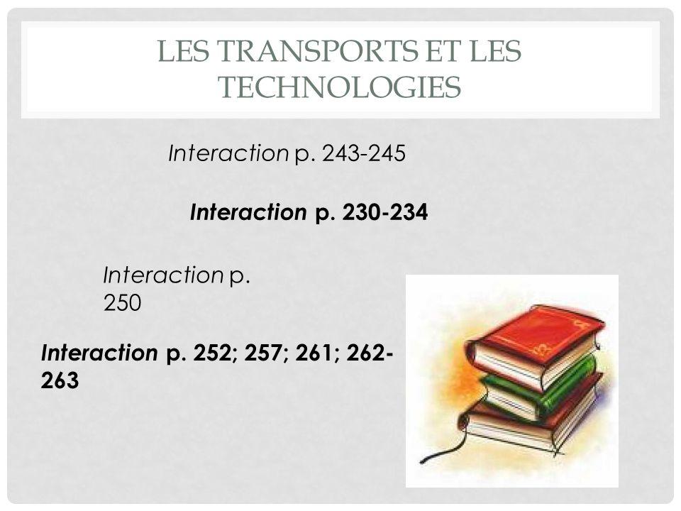 LES TRANSPORTS ET LES TECHNOLOGIES Interaction p.230-234 Interaction p.