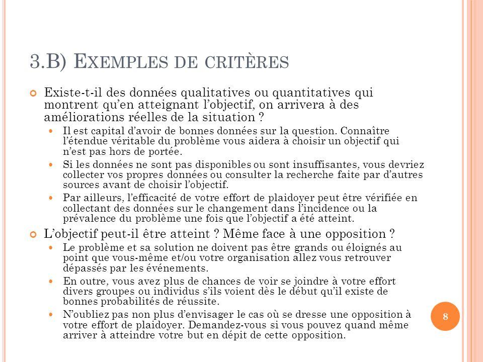 3.B) E XEMPLES DE CRITÈRES Est-ce que le but/objectif est appuyé par un grand nombre des gens .