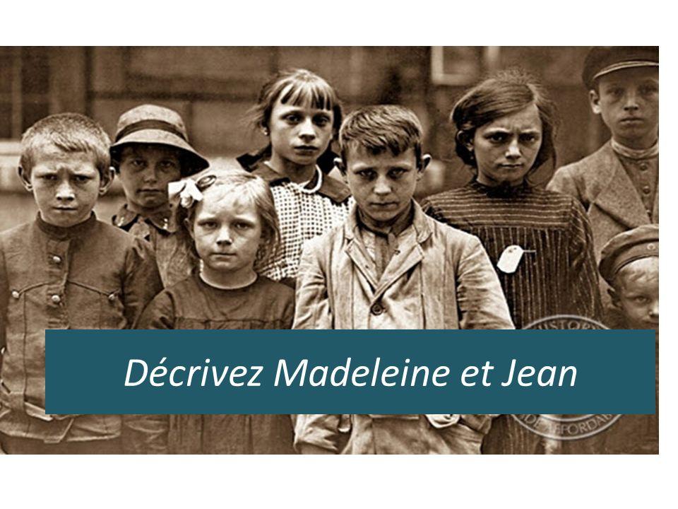 Décrivez Madeleine et Jean