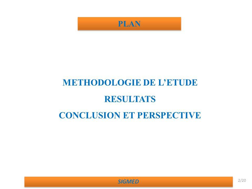 PLAN 2/20 METHODOLOGIE DE LETUDE RESULTATS CONCLUSION ET PERSPECTIVE SIGMED