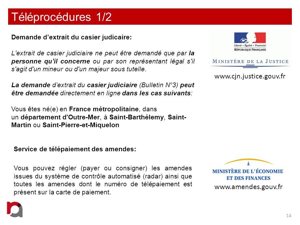 Téléprocédures 1/2 14 Demande dextrait du casier judicaire: L'extrait de casier judiciaire ne peut être demandé que par la personne qu'il concerne ou