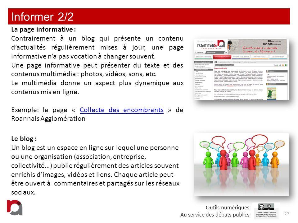 Informer 2/2 27 La page informative : Contrairement à un blog qui présente un contenu dactualités régulièrement mises à jour, une page informative na