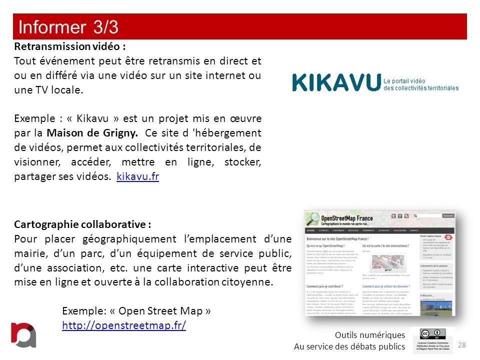 Informer 3/3 28 Retransmission vidéo : Tout événement peut être retransmis en direct et ou en différé via une vidéo sur un site internet ou une TV loc