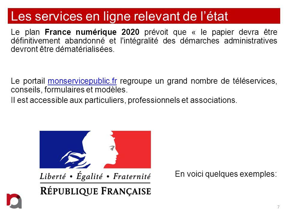 Les services en ligne relevant de létat 7 Le plan France numérique 2020 prévoit que « le papier devra être définitivement abandonné et l'intégralité d