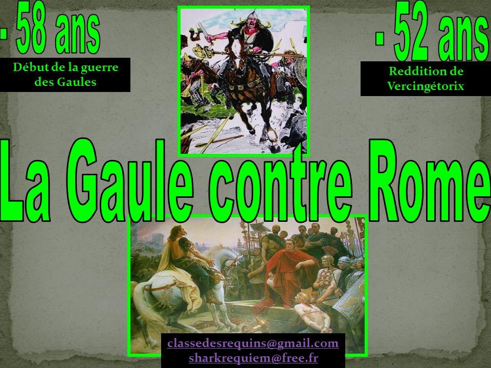 Début de la guerre des Gaules Reddition de Vercingétorix classedesrequins@gmail.com sharkrequiem@free.fr