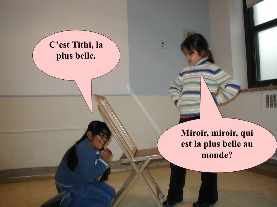 Cest Tithi, la plus belle. Miroir, miroir, qui est la plus belle au monde?