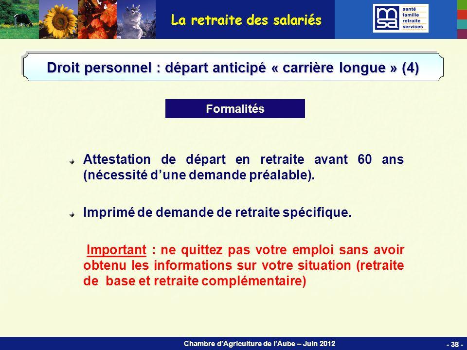 Chambre dAgriculture de lAube – Juin 2012 Attestation de départ en retraite avant 60 ans (nécessité dune demande préalable).