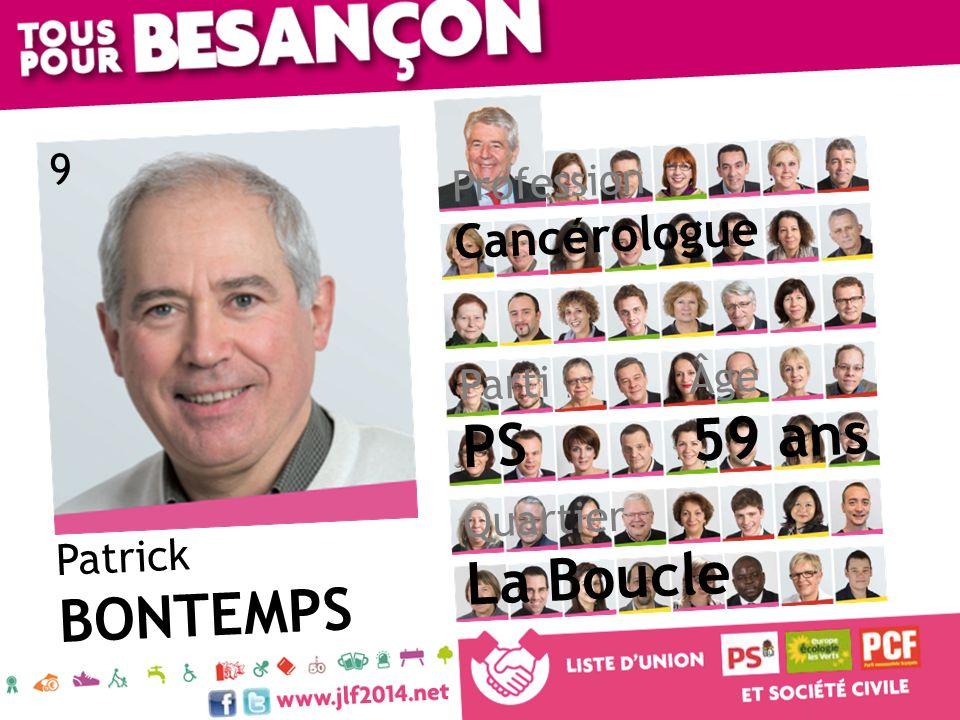 Patrick BONTEMPS Âge 59 ans Quartier La Boucle Parti PS Profession Cancérologue 9
