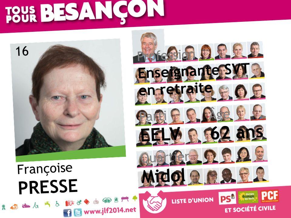 Françoise PRESSE Âge 62 ans Quartier Midol Parti EELV Profession Enseignante SVT en retraite 16