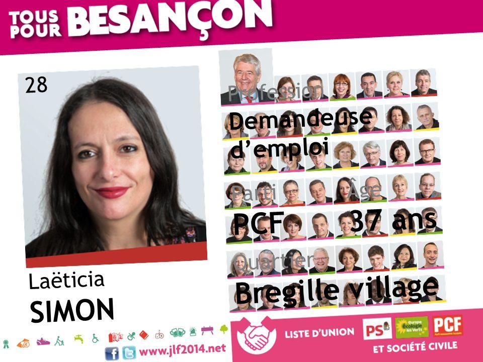 Laëticia SIMON Âge 37 ans Quartier Bregille village Parti PCF Profession Demandeuse demploi 28
