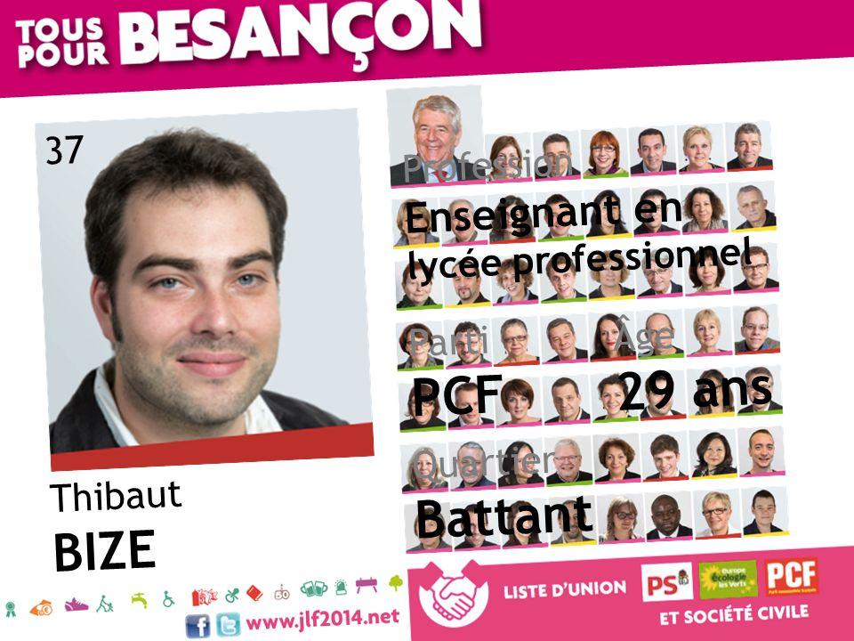 Thibaut BIZE Âge 29 ans Quartier Battant Parti PCF Profession Enseignant en lycée professionnel 37