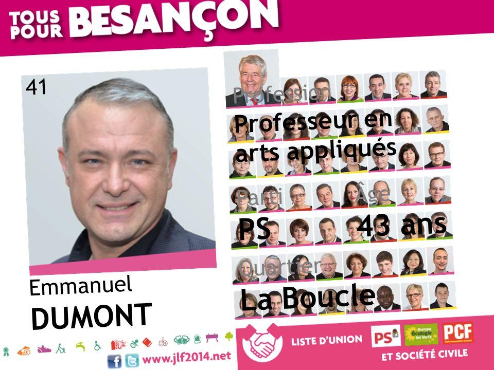 Emmanuel DUMONT Âge 43 ans Quartier La Boucle Parti PS Profession Professeur en arts appliqués 41