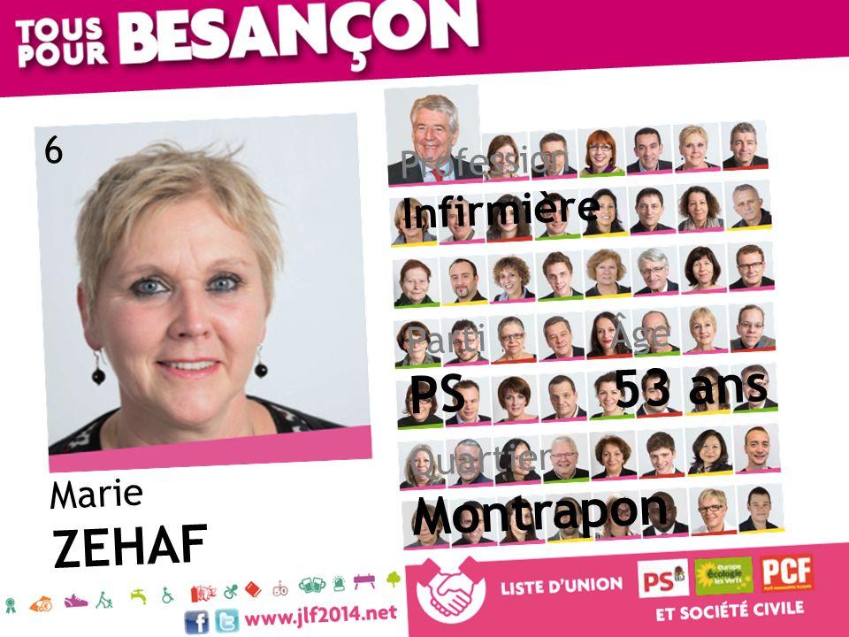 Marie ZEHAF Âge 53 ans Quartier Montrapon Parti PS Profession Infirmière 6
