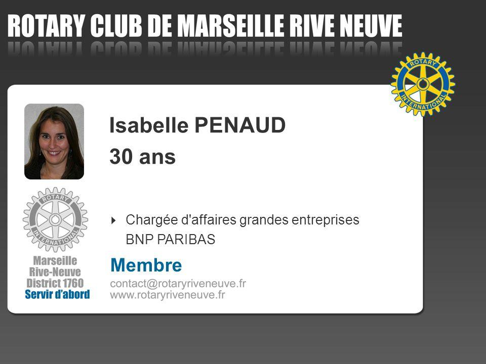 Isabelle PENAUD 30 ans Chargée d'affaires grandes entreprises BNP PARIBAS Membre