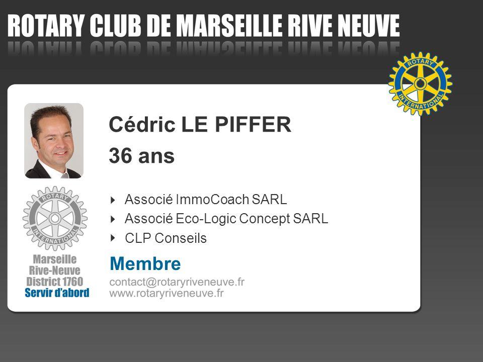 Cédric LE PIFFER 36 ans Associé ImmoCoach SARL Associé Eco-Logic Concept SARL CLP Conseils Membre