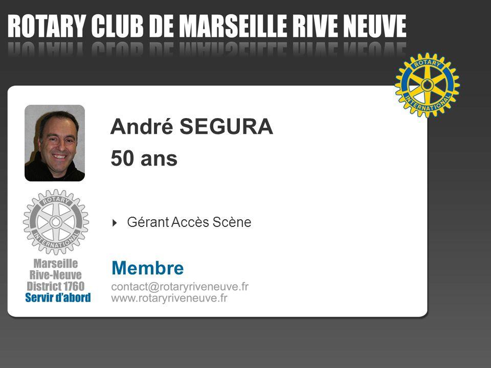 André SEGURA 50 ans Gérant Accès Scène Membre