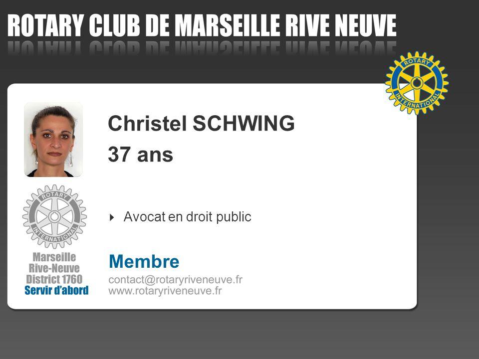 Christel SCHWING 37 ans Avocat en droit public Membre